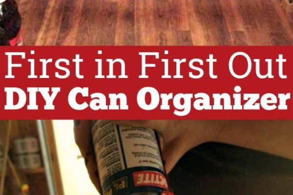 First In First Out DIY Can Organizer