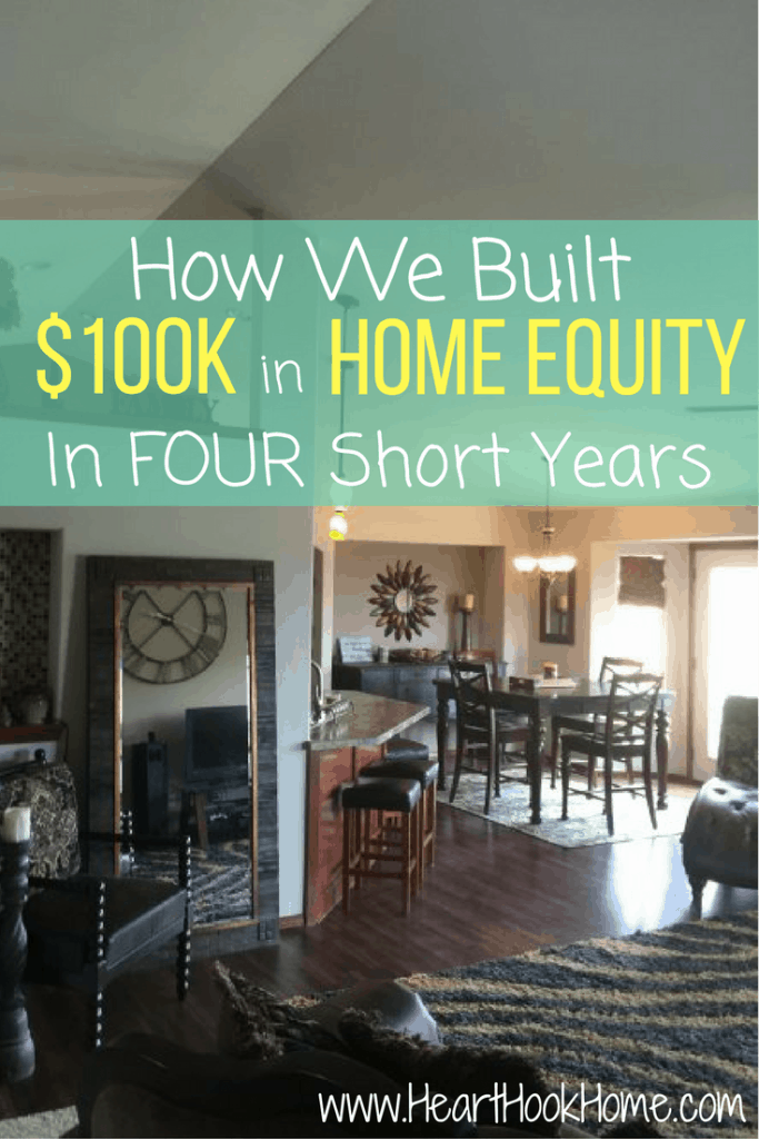 How we Built $100,000 in Home Equity in Four Short Years