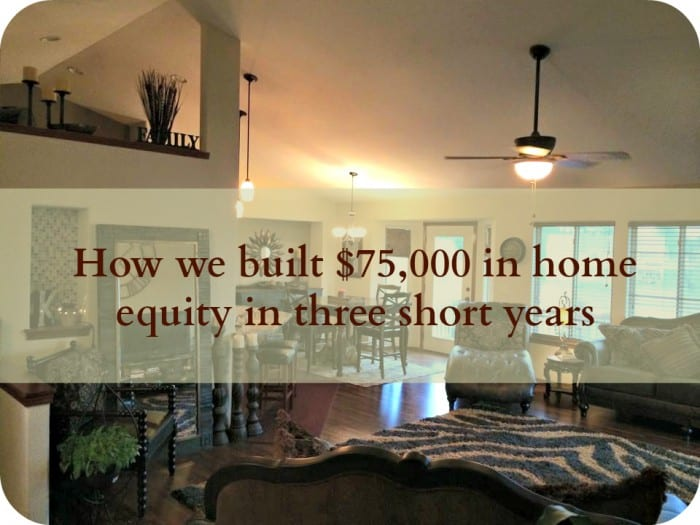 How we Built $75,000 in Home Equity in Three Short Years