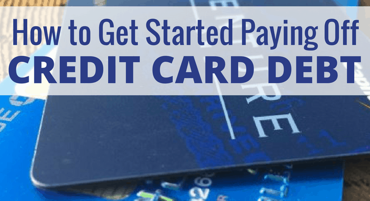 Tips to Get Started Paying Off Credit Card Debt