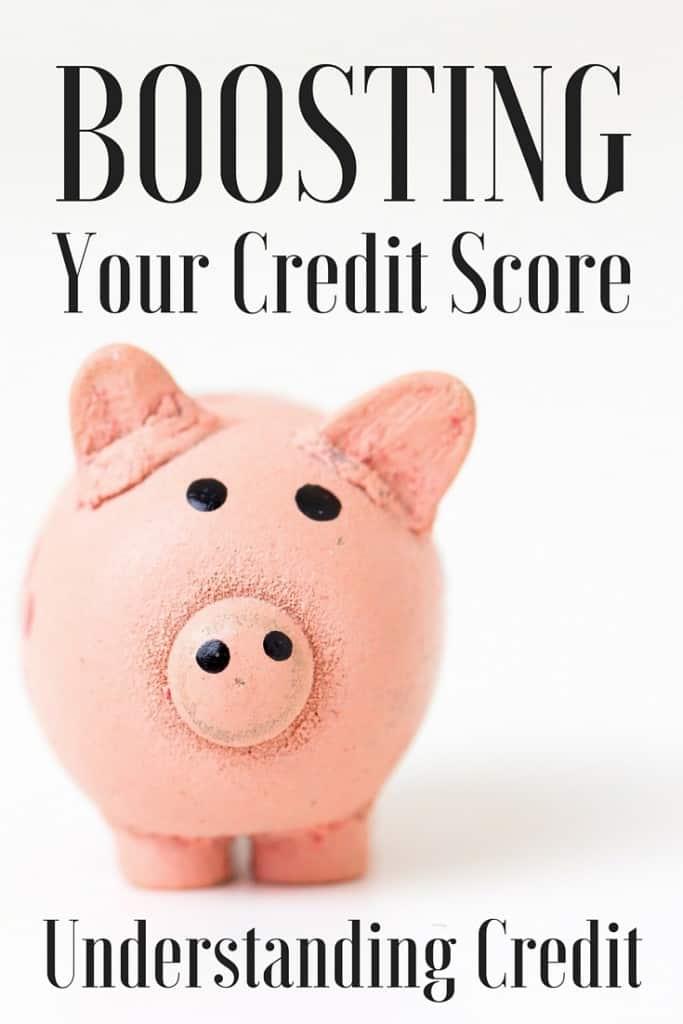 Boosting Your Credit Score - Understanding Credit