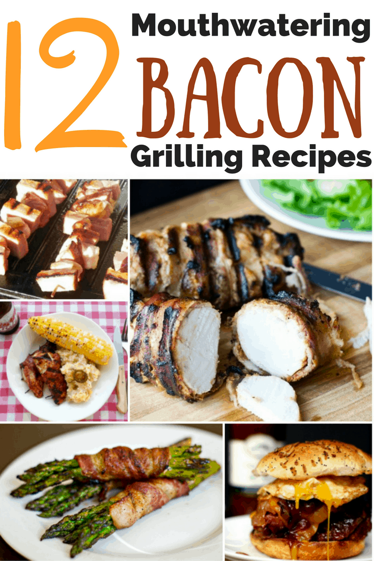 12 Mouthwatering Grilling Recipes for BACON Lovers