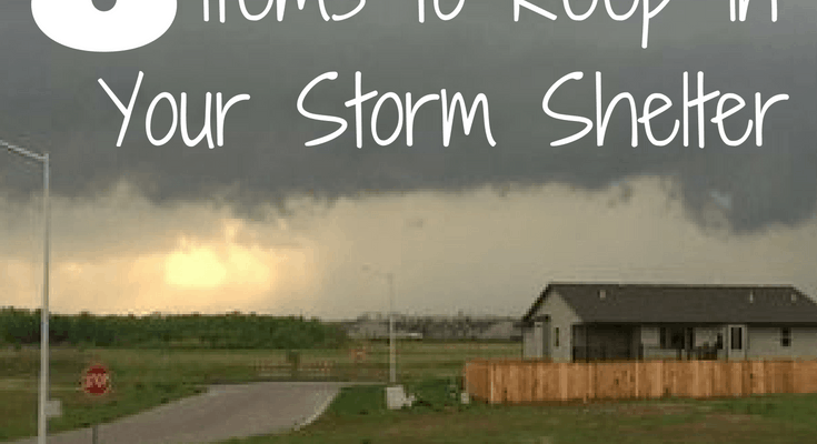 8 Things to Keep in Your Tornado or Storm Shelter