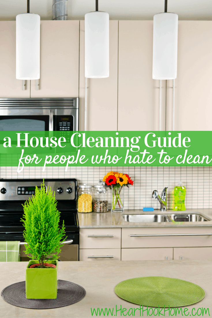 A House Cleaning Guide For People Who Hate Cleaning