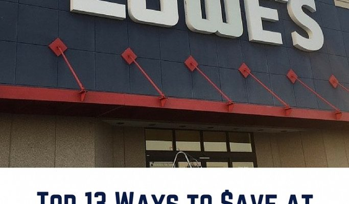 Top 13 Ways to SAVE at Lowe's Home Improvement: Coupons, Price Match, Competitor and More
