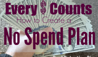 Every Dollar Counts :: How to Create a NO Spend Plan!