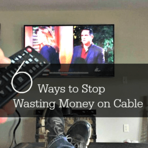 6 Ways to Stop Wasting Money on Cable