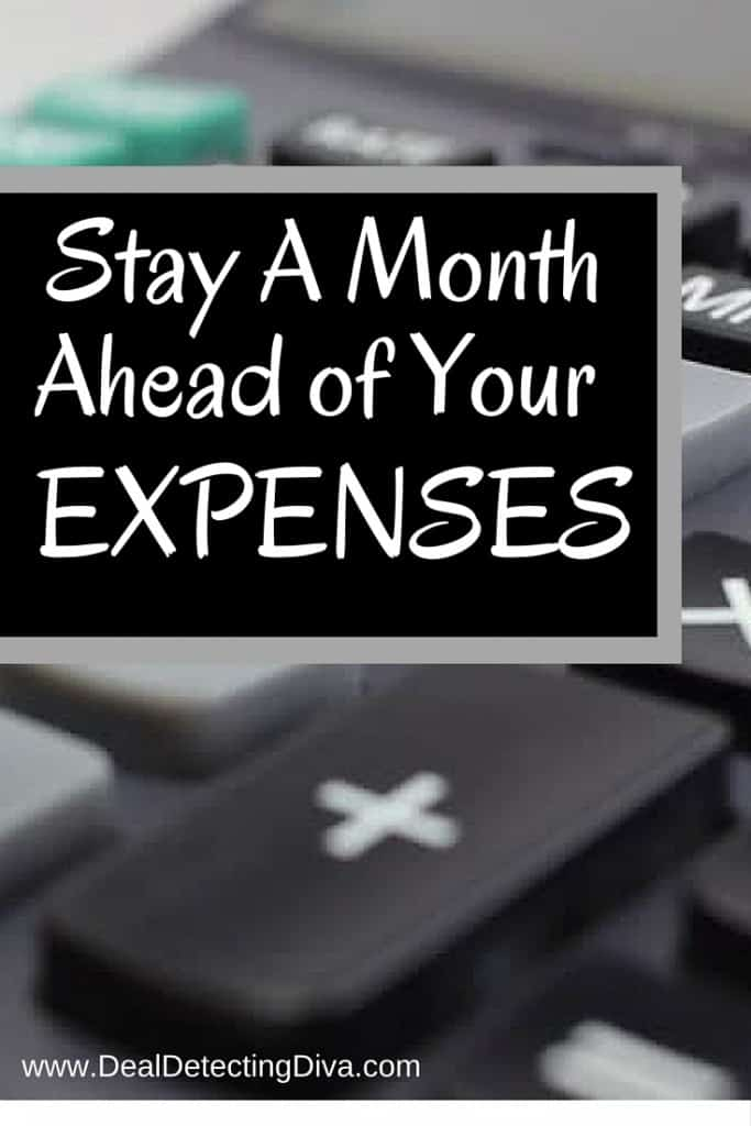 Why You Should Stay A Month Ahead of Expenses
