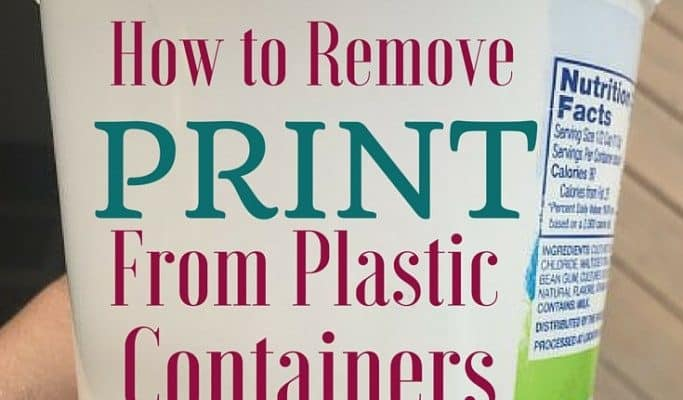 How to Remove Print from Plastic Containers