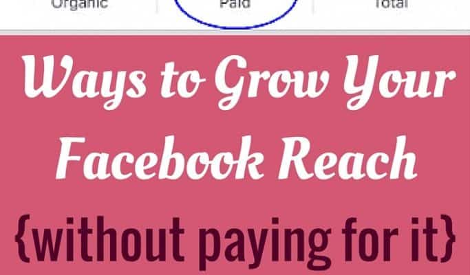 Ways to Grow Your Reach on Your Facebook Page {without paying for it} + Photos
