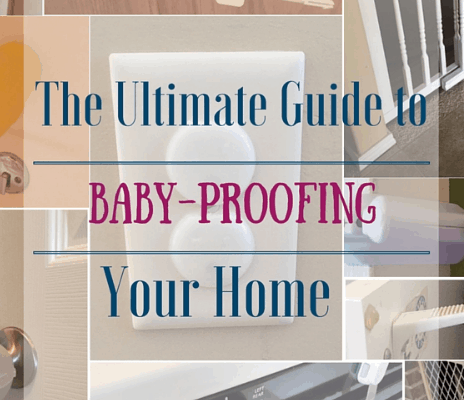 The Ultimate Guide for Baby-Proofing Your Home