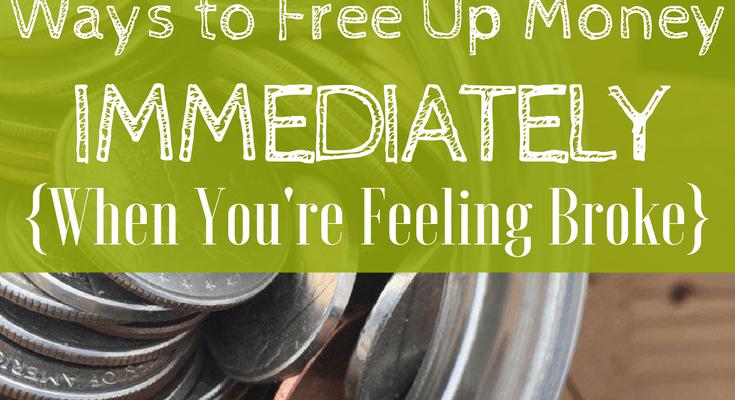 Ways to Free Up Money Immediately (When You're Feeling Broke)