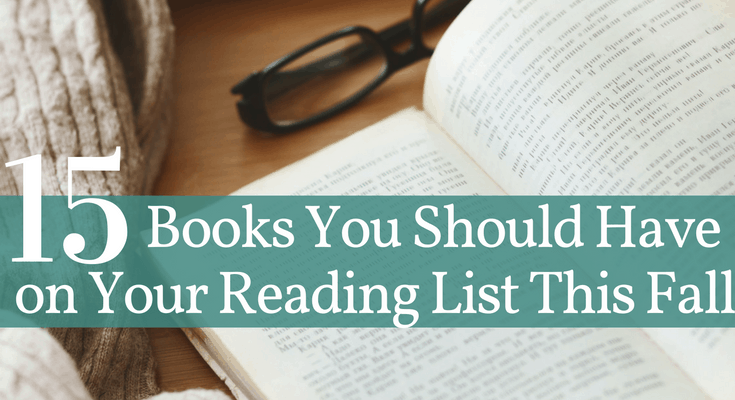 15 Books You Should Have on Your Reading List this Fall