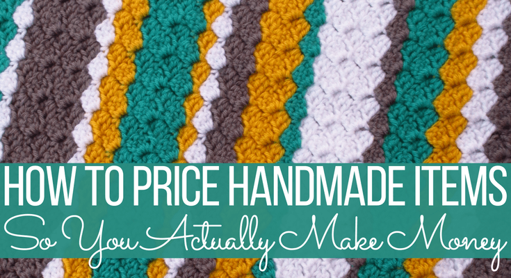 Tips for Pricing Handmade Items to {Actually} Make Money