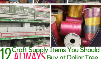 12 Craft Supply Items to ALWAYS Buy at Dollar Tree
