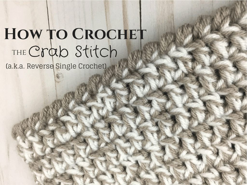 The Crab Stitch Crochet Stitch Video Tutorial