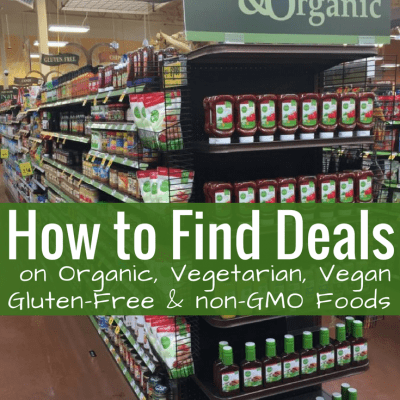 Tips for Finding Deals on Organic, Gluten-Free, Non-GMO, Vegetarian or Vegan Foods
