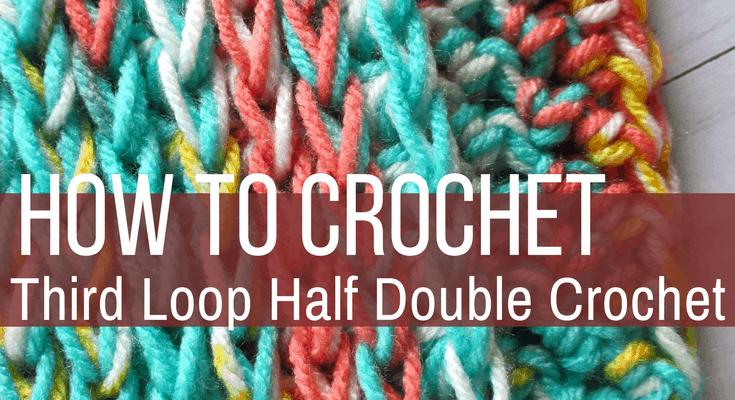 Third Loop Half Double Crochet (Video Tutorial)