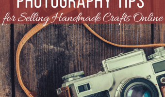 10 Photography Tips for Selling Handmade Crafts Online