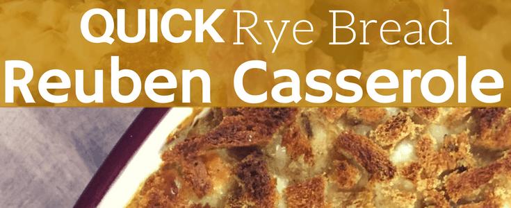 Quick Rye Bread Reuben Casserole Recipe