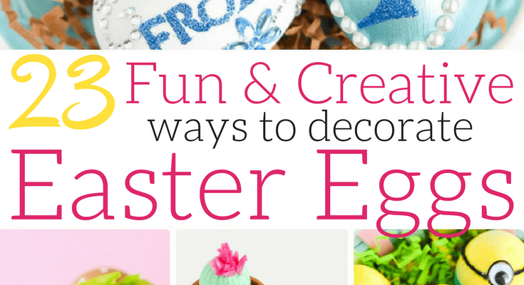 23 AWESOME Easter Egg Decorating Ideas