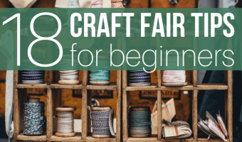 18 Craft Fair Tips for Beginners: How to Run a Successful Craft Show Booth