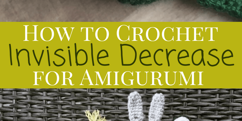 How to Crochet the Invisible Decrease