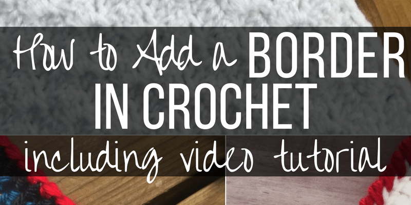 How to Add a Border in Crochet
