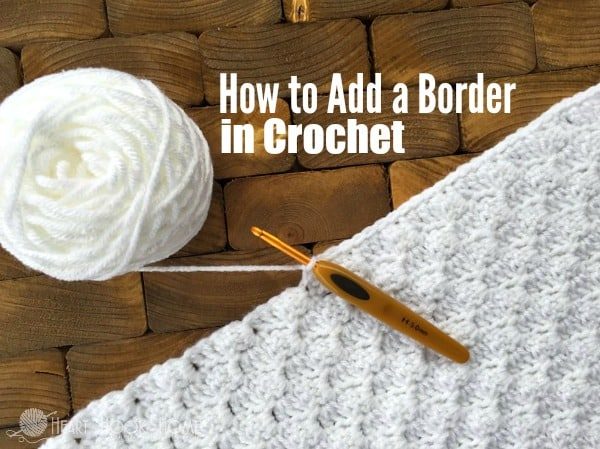 How To Crochet Tips For Adding A Border In Crochet