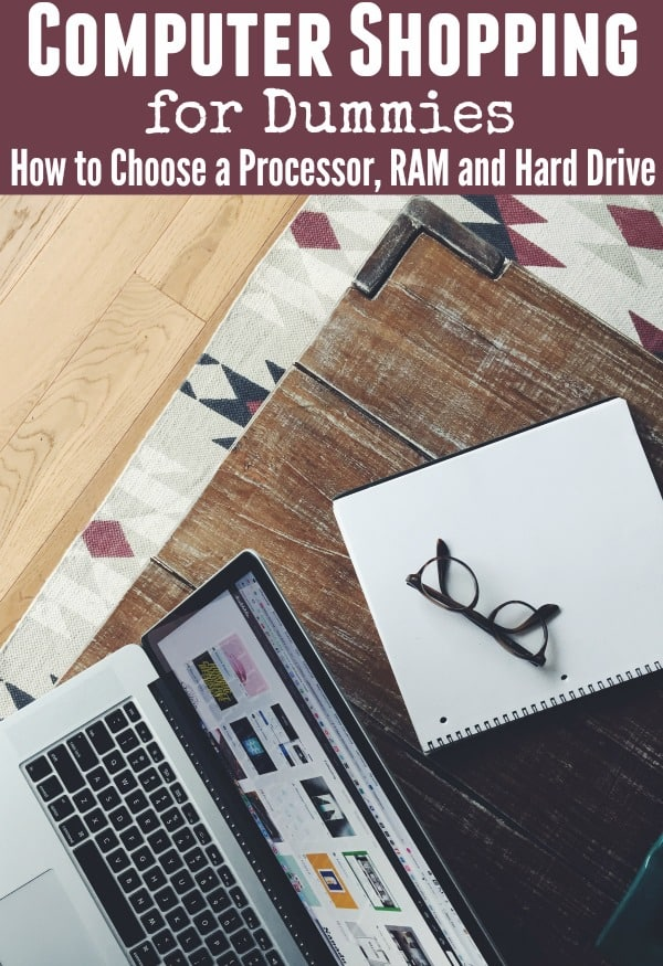 3 Key Things you Need to Know when Buying a Computer: How to Choose a Processor, RAM and Hard Drive