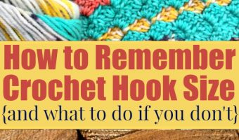 What to Do When You Forget Which Crochet Hook Size You Used