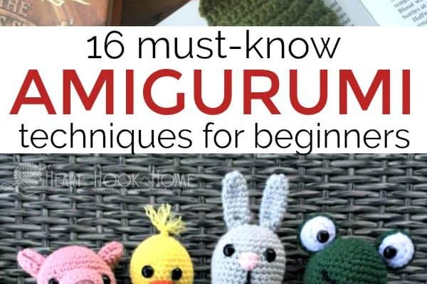 16 Must-Know Amigurumi tips and tricks for beginners