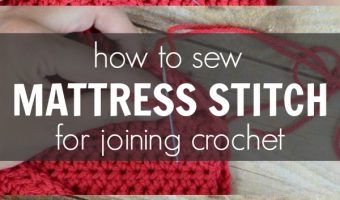 How to Sew Crochet Pieces Together Using the Mattress Stitch