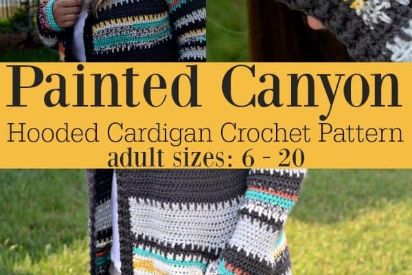 Painted Canyon Hooded Cardigan Crochet Pattern (Sizes 6/8, 10/12, 14/16, 16/18, 18/20)