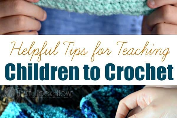 Tips for Helping Children Learn to Crochet