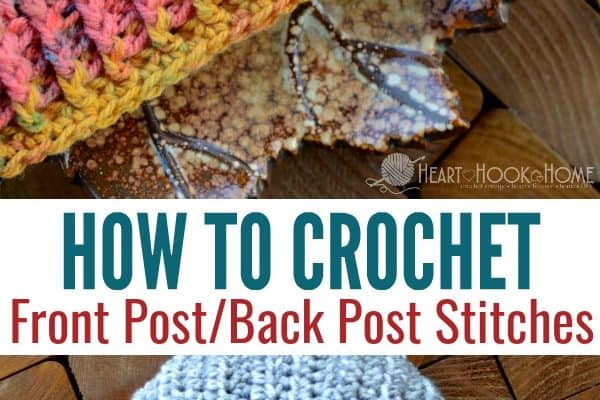 How to Crochet: Front Post and Back Post Crochet Stitches (FP/BP)
