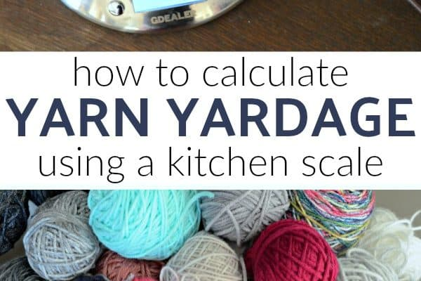How to Calculate Yarn Yardage with a kitchen scale