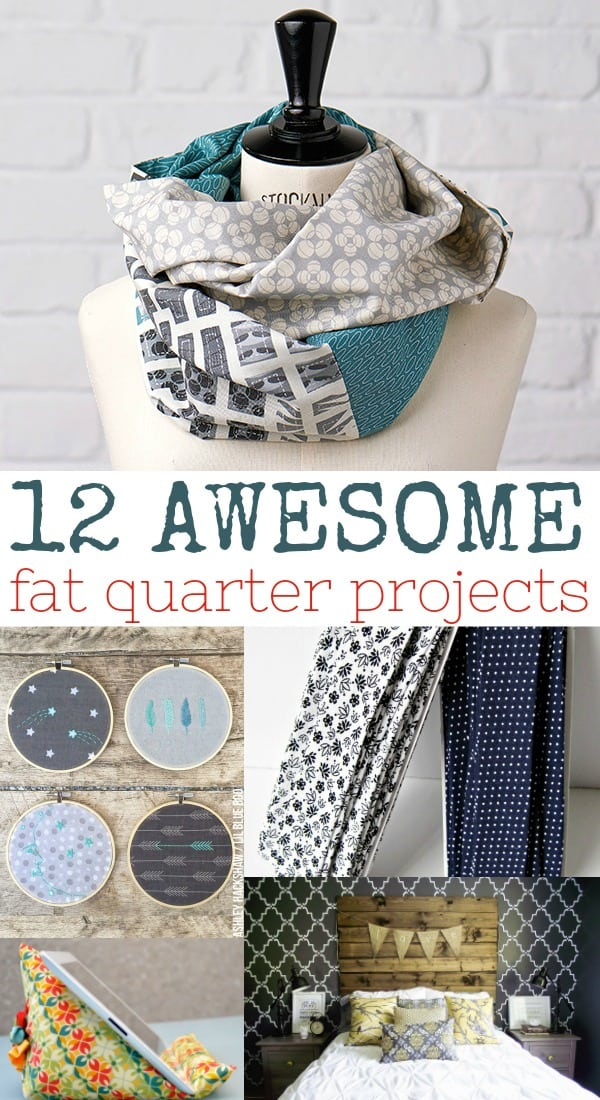 12 Awesome Things To Make With Fat Quarters