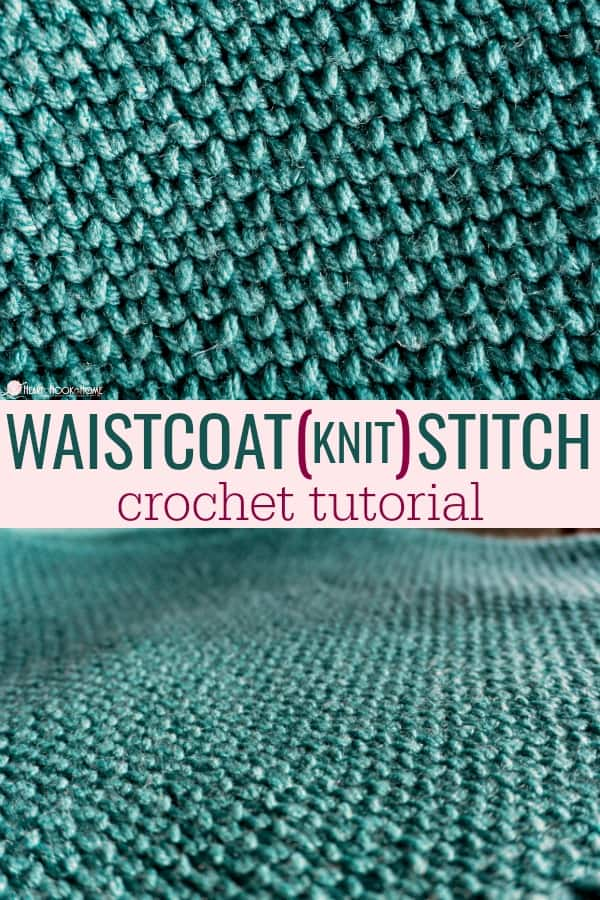 How to Crochet the Waistcoat (Knit) Stitch