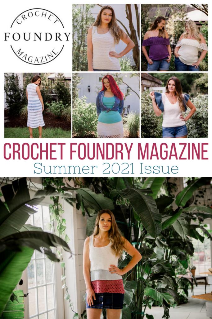 Crochet Foundry Magazine 2021 Summer Issue